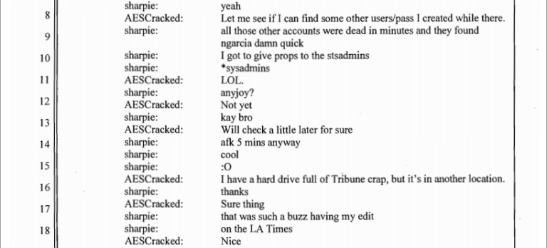 <p>Chatlogs of a conversation between an Anonymous hacker and AESCracked, a named the Justice Department alleges that Matthew Keys used in aiding hackers in an attack against the LA Times.</p>
